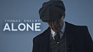 (Peaky Blinders) Thomas Shelby | Alone