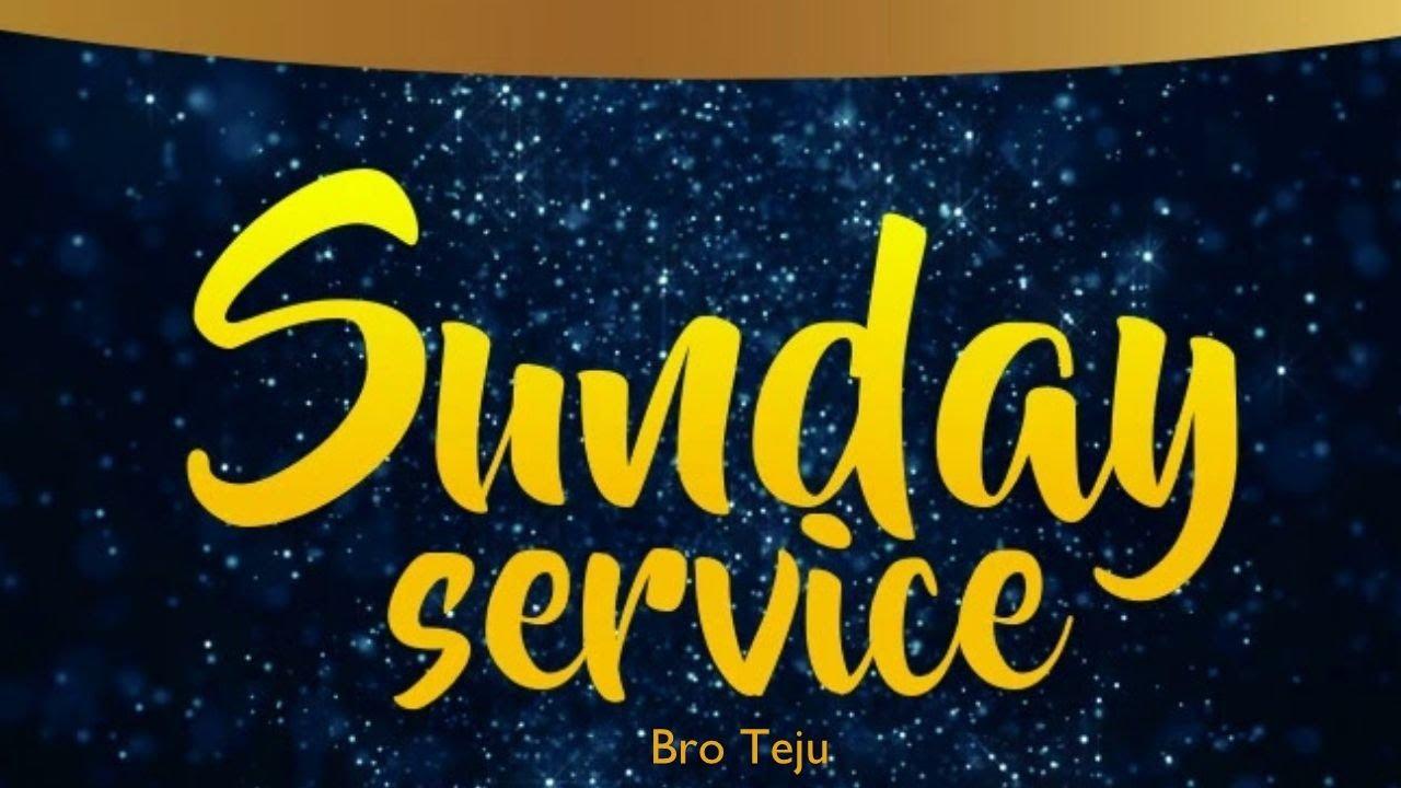 TPM   Sunday Service   Bro Teju