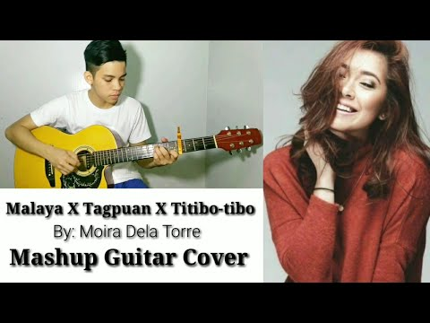 Malaya X Tagpuan X Titibo-tibo- Moira Dela Torre (Mashup Fingerstyle Guitar Cover)
