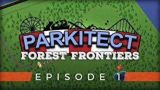 ⁞ Parkitect - RCT Forest Frontiers ⁞ Episode 1 ⁞ Roller Coaster Tycoon Park Map