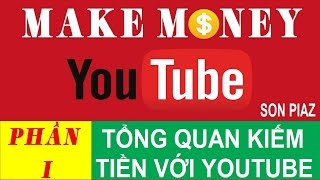 OVERVIEW OF MAKE MONEY WITH YOUTUBE - LESSON 1 SON PIAZ
