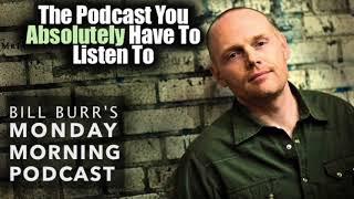 Bill Burr Thursday Afternoon Podcast 5 10 18 ft Bill Hader