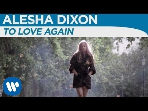 Alesha Dixon - To Love Again [OFFICIAL MUSIC VIDEO]