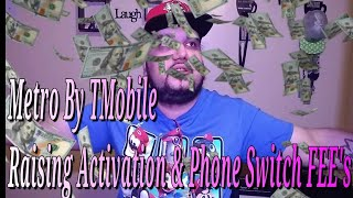 Metro By TMobile Raising Activation & Phone Switching FEE