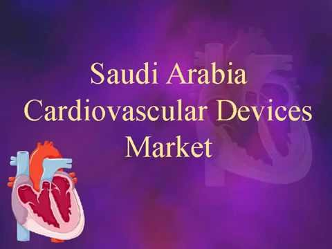 Saudi Arabia Cardiovascular Devices Market