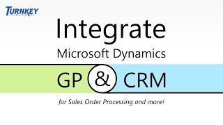 Integrating Microsoft Dynamics GP and CRM for Sales Order Processing