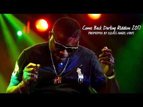 Come Back Darling Riddim Mix (Full) Feat. Gappy Ranks, Dalton Harris (July 2017)