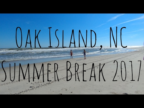 Oak Island, NC Beach Trip | Summer Break 2017