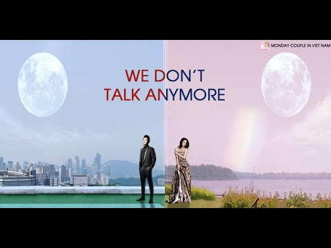 [MV] Monday Couple - We don't talk anymore (Part 2 of Story)