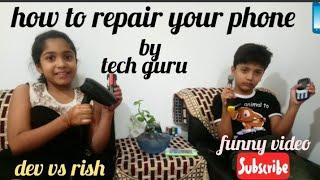 how to repair your phone    Dev vs Rish    #techguru #phonerepair #funnyvideo