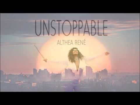Althea Rene - Unstoppable 2017