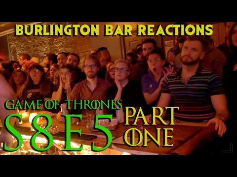 Game Of Thrones // Burlington Bar Reactions // S8E5 Part ONE Reaction!!!