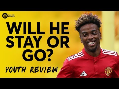 Angel Gomes; Will He Stay or Go? MANCHESTER UNITED YOUTH REVIEW