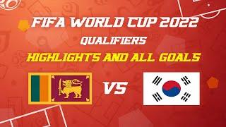 FIFA World Cup 2022 Qualifiers Sri Lanka vs Korea Republic   Full Highlights