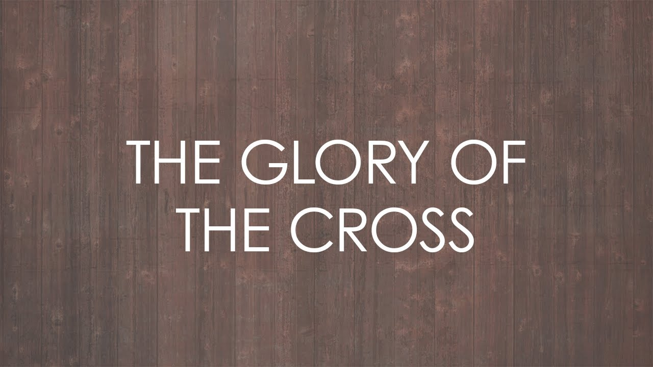 The Glory of the Cross (feat. Matt Papa) - Official Lyric Video