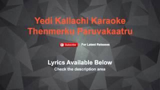 Yedi Kallachi Karaoke Thenmerku Paruvakaatru