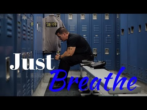 Just Breathe | Police Motivation