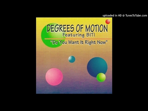 Degrees Of Motion~Do You Want It Right Now [Original King St. Mix]
