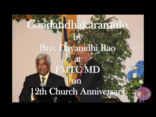 Gaadandhakaramulo by Bro. Dayanidhi Rao @ FMTC on 12th Church Anniversary