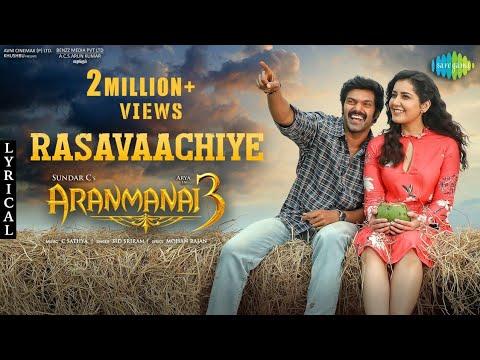 Rasavaachiye - Lyric Video   Aranmanai 3   Arya, Raashi Khanna   Sundar C   Sid Sriram   C. Sathya
