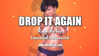 Drop It Again - Ragga Hip Hop Dancehall Instrumental I Free Beat Download