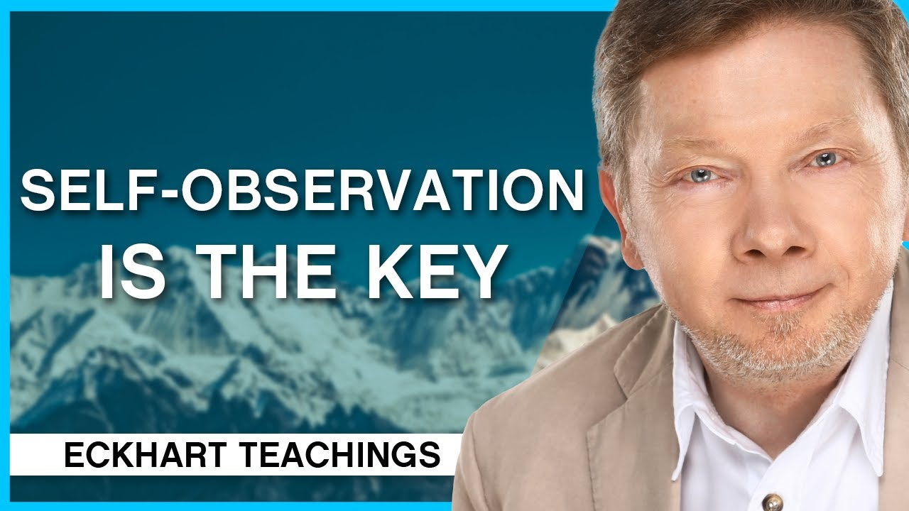 Download How to Practice Self-Observation | Eckhart Tolle Teachings