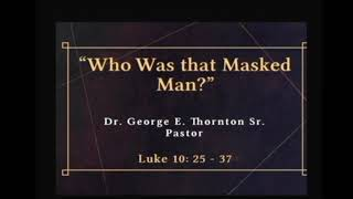 """Who was that masked man?"" 8-22-20 Magazine Street SDA Church"