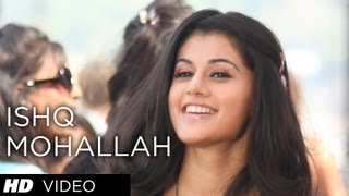 ISHQ MOHALLAH VIDEO SONG CHASHME BADDOOR | ALI ZAFAR, SIDDHARTH,