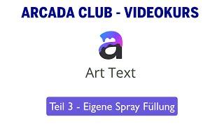 ArtText 4 - Teil 3 - Eigene Spray Füllung