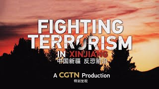 Fighting Terrorism in Xinjiang