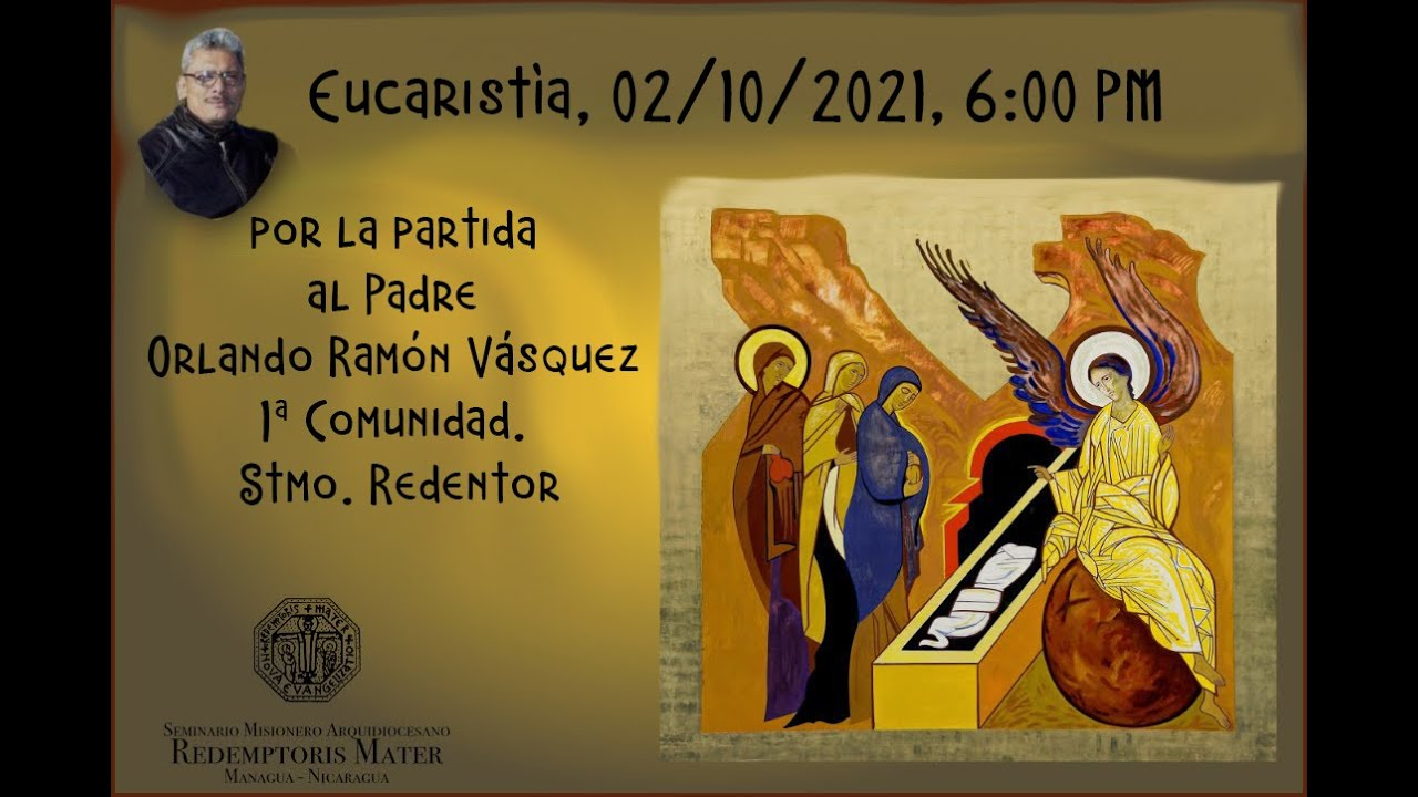 Eucaristía por la partida al Padre, Orlando Ramón Vásquez   -  02/10/21