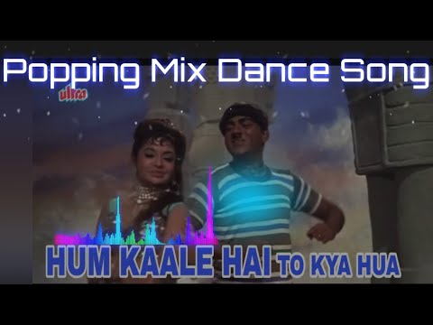 Hum Kaale Hai To kya Hua || Robotic Dubstep And Pooping Mix Dance Additional Song ||