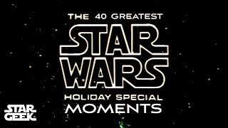 STAR WARS Holiday Special 40th Anniversary : Forty Greatest Moments -  StarGeek