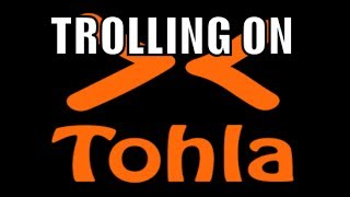 Trolling On Tohla