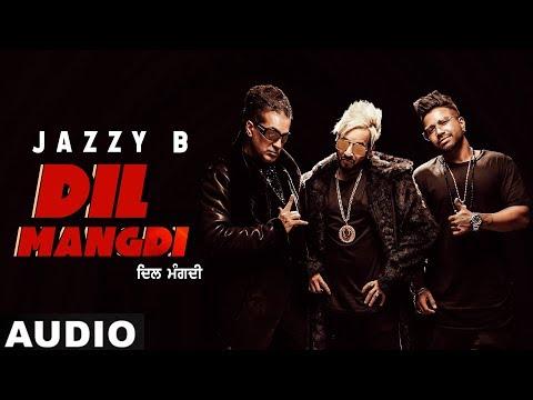 Dil Mangdi Full Audio  Jazzy B Feat Sukh-e  Apache Indian  Jaani  Latest Punjabi Songs 2019