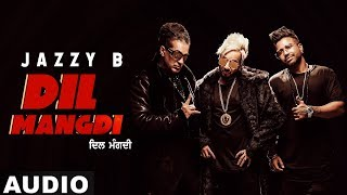 Dil Mangdi Jazzy B Feat Sukh E Mp3 Song Download