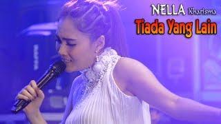 Download lagu Nella Kharisma  - TIADA YANG LAIN   |   Official Video