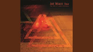 The Jet Black Sea