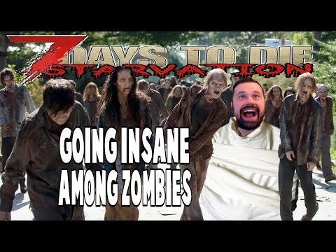 Fun with Insanity | 7 Days To Die Starvation | E44