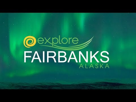 Explore Fairbanks Destination Video