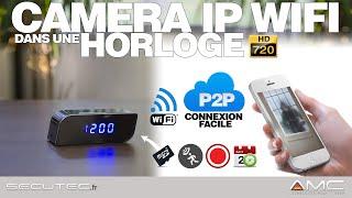 CAMERA HORLOGE DE BUREAU 720P WiFi AVEC VISION NOCTURNE [SECUTEC.FR]