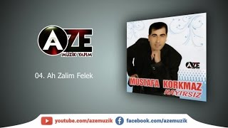 Mustafa Korkmaz Ah Zalim Felek
