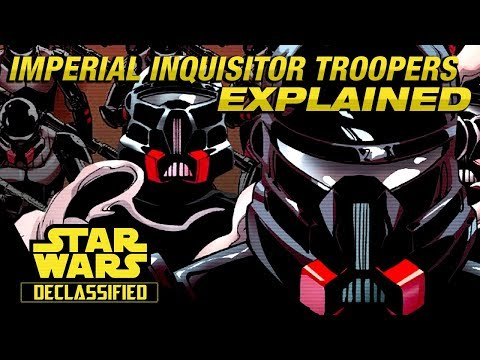 The Imperial Inquisitor Troopers | Star Wars Declassified