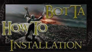 HowTo : Botta Installation Tutorial (Parallel zu Edain! / Battles of the third Age)