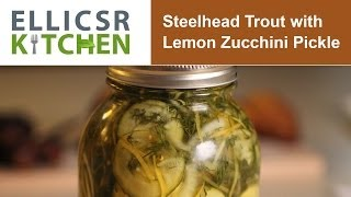 Steelhead Trout With Lemon Zucchini Pickle