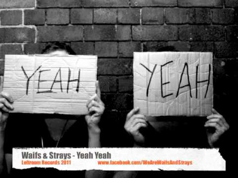 Waifs & Strays - 'Yeah Yeah' (official)