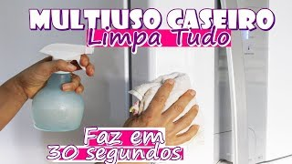 MULTI USO CASEIRO EM 30 SEGUNDOS – LIMPA TUDO – COM MENOS DE $3 REAIS