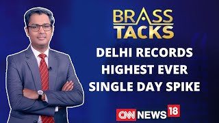 Delhi Records Highest Ever Single Day Spike Counts 17,282 Cases  Brass Tacks With Zakka Jacob