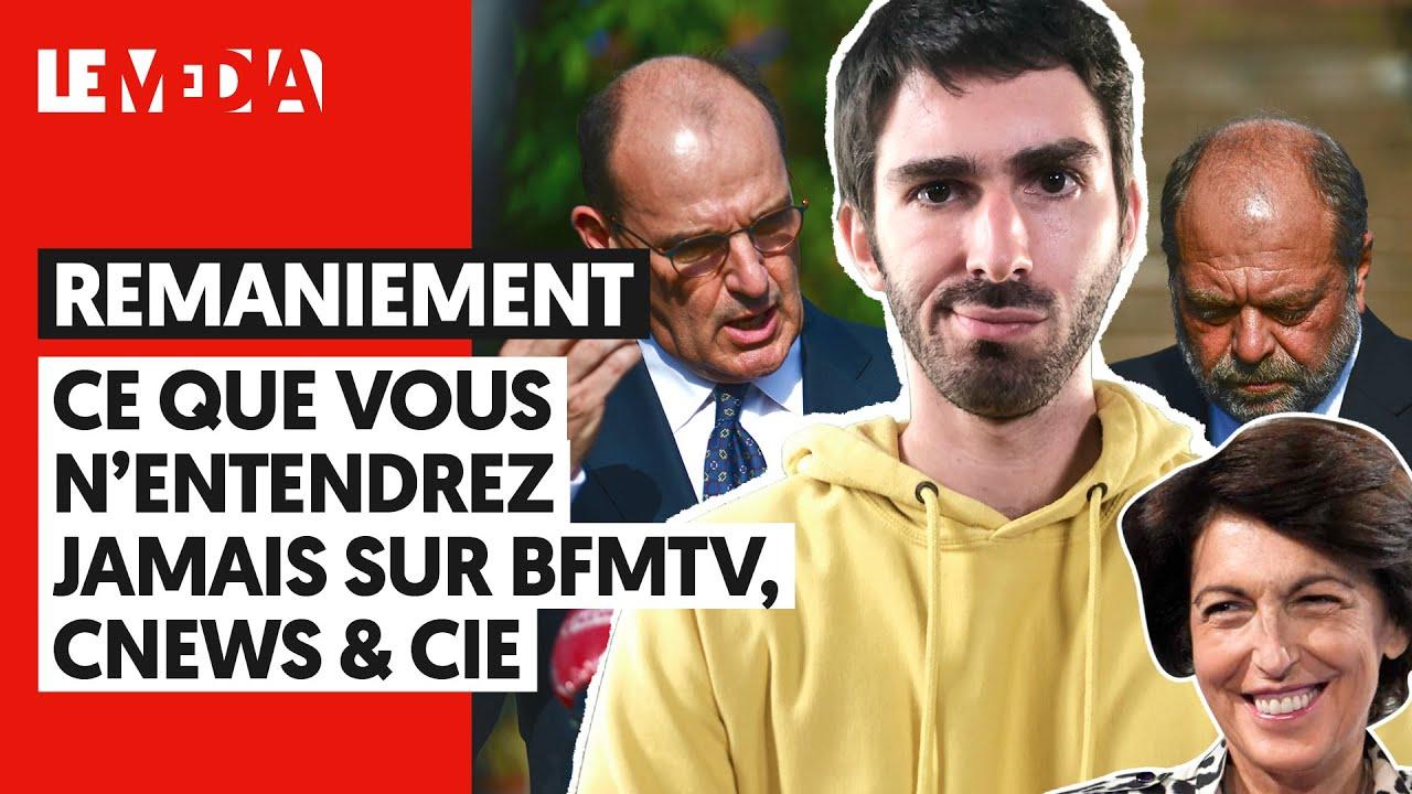 REMANIEMENT : CE QUE VOUS N'ENTENDREZ JAMAIS SUR BFMTV, CNEWS & CIE