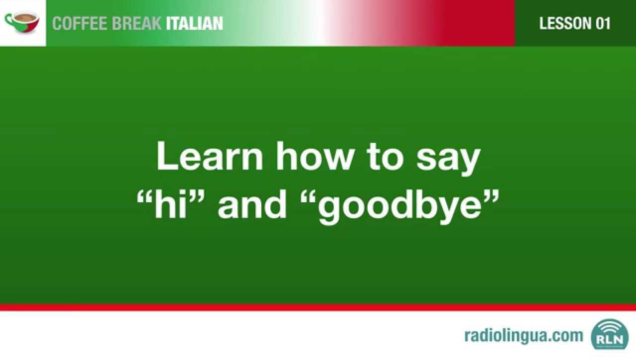 How to say hello and goodbye in italian youtube how to say hello and goodbye in italian m4hsunfo